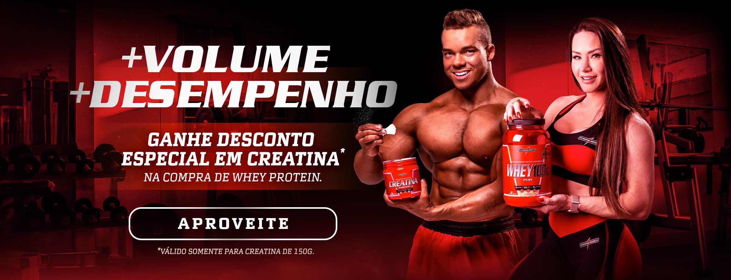 Na compra de um Whey Protein ganhe desconto a mais em uma creatina